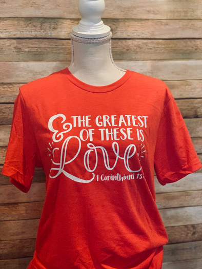 The Greatest of these is Love Valentine Adult Christian Tee