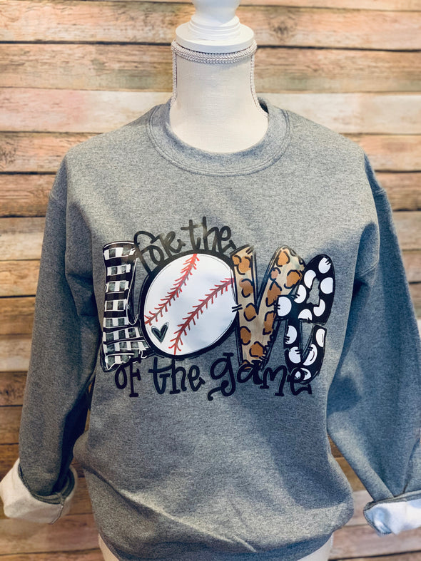 For the Love of the Game Baseball Sweatshirt