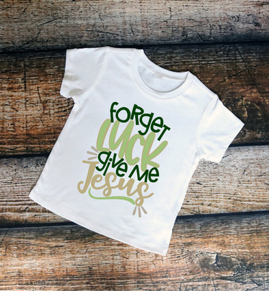 Forget Luck Give Me Jesus Kids Graphic Tee