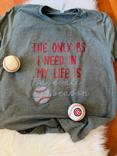 Only BS I Need Baseball Adult Graphic Tee