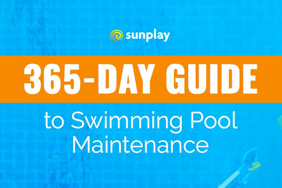 Download Your Guide to Year-Round Pool Maintenance — Sunplay