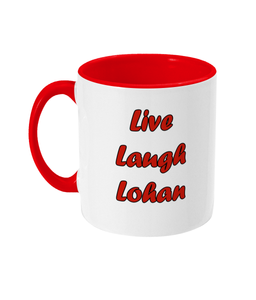 Live, Laugh, Lohan Two Toned Mug