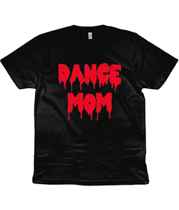 Dance Mom Unisex T-Shirt in Blood Red Lettering