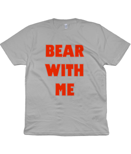 Bear With Me Unisex T-Shirt