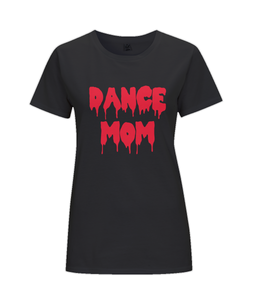 Dance Mom Women's T-Shirt in Blood Red Lettering