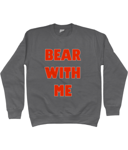 Bear With Me Sweatshirt in Orange Lettering