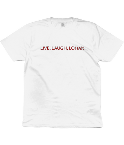 Live, Laugh, Lohan Unisex T-Shirt