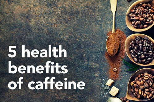 5 Seriously Awesome Health Benefits of Caffeine | Eat Your Coffee
