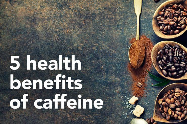 5 Seriously Awesome Health Benefits of Caffeine