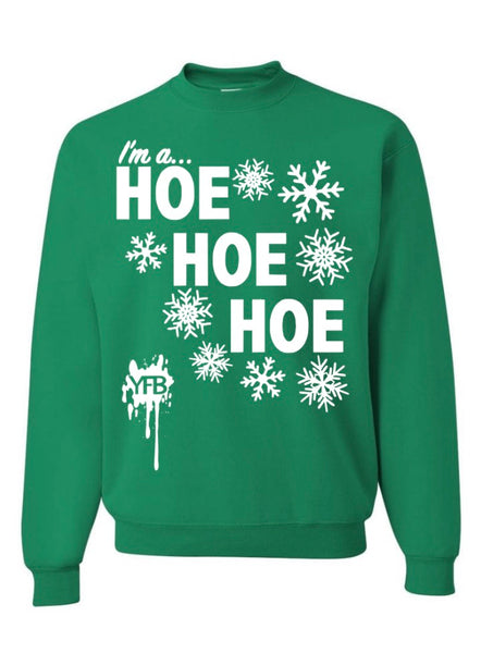 """I'm a Hoe Hoe Hoe"" Holiday Sweatshirt - Green"