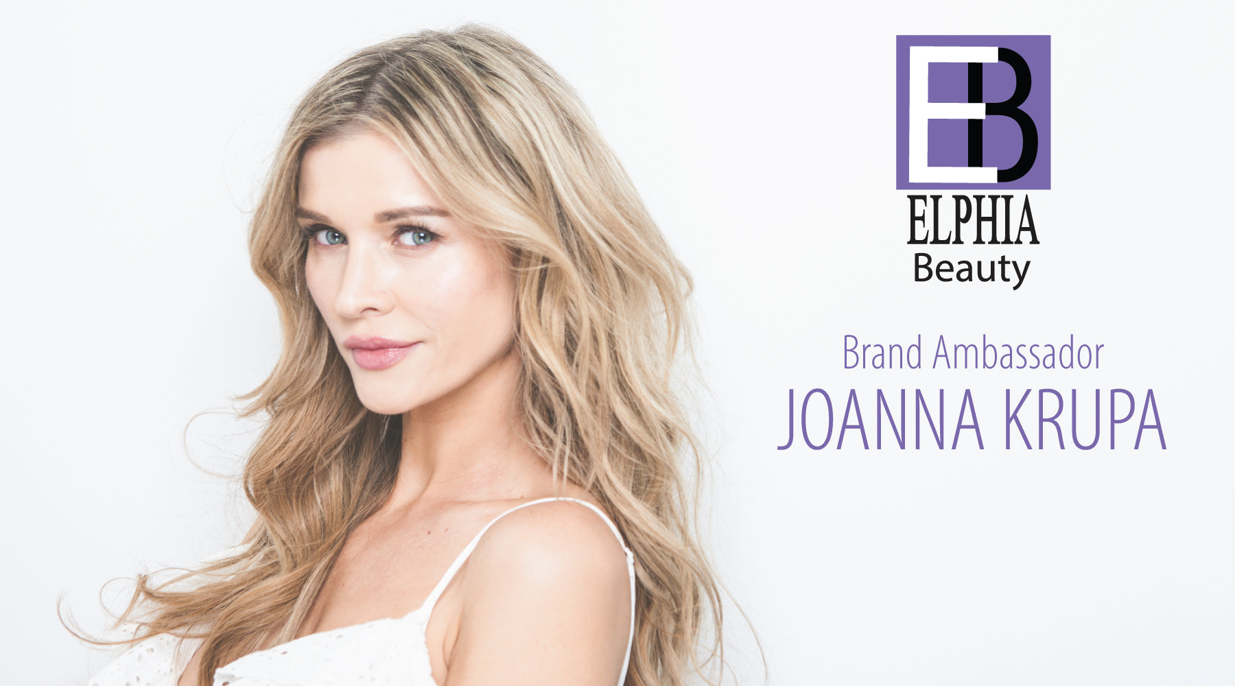 Joanna Krupa Brand Ambassador for Elphia Beauty