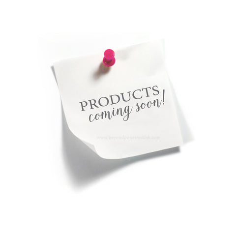 Products Coming Soon!