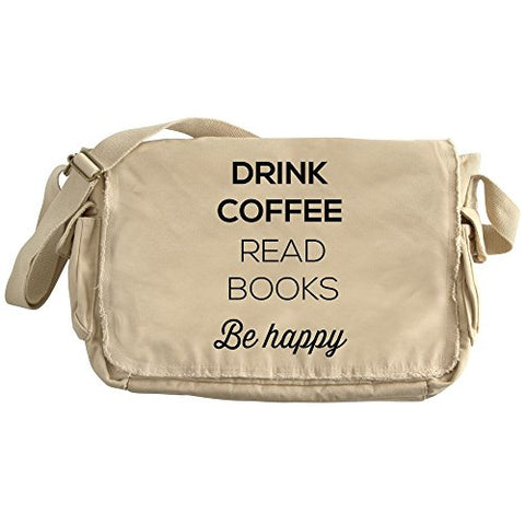 Cafepress - Drink Coffee Read Books Be Happy - Unique Messenger Bag, Canvas Courier Bag