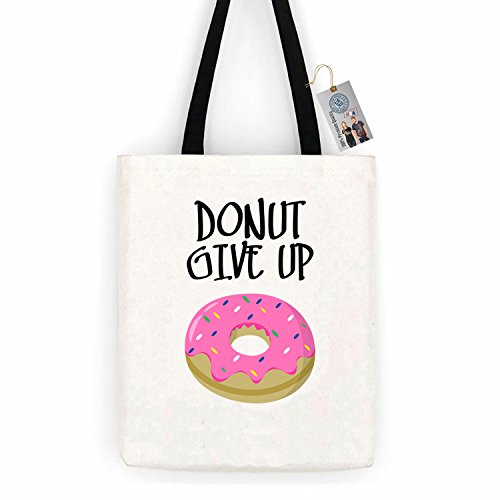 Donut give up Funny Cotton Canvas Tote Bag Day Trip Bag Carry All