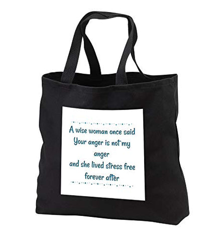 Carrie 3drose Merchant quote - Image of A Wise Woman Said Your Anger Is not My Anger - Tote Bags