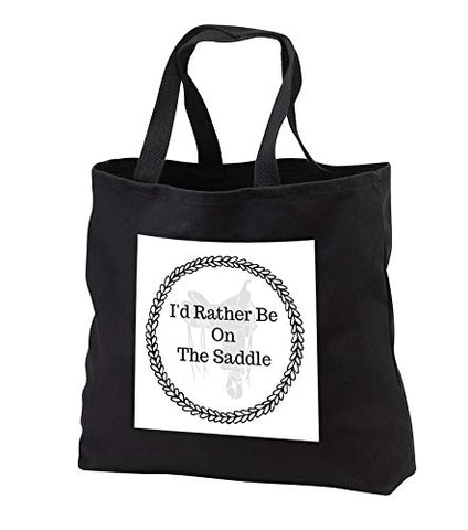 Carrie Merchant 3drose quote - Image of Id Rather Be On The Saddle - Tote Bags - Black Tote Bag 14w