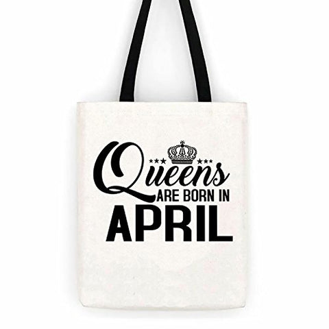Queens Are Born in April Birthday Cotton Canvas Tote Bag Day Trip Bag