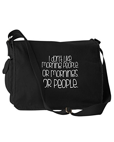 Funny I Don't Like Morning People Or Mornings Or People Black Canvas Messenger Bag