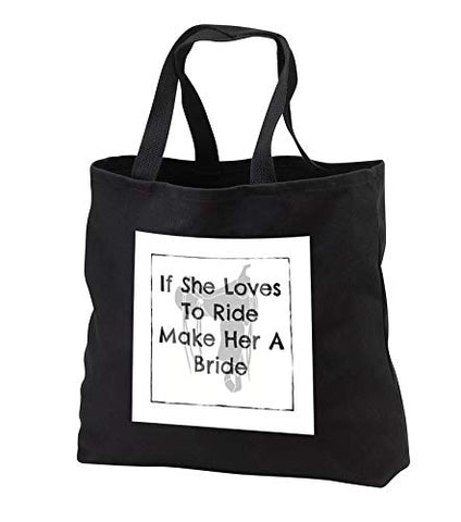 Carrie Merchant 3drose quote - Image of If She Loves To Ride Make Her A Bride - Tote Bags - Black
