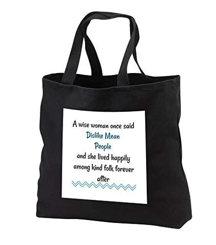 Carrie 3drose Merchant quote - Image of A Wise Women Said Dislike Mean People - Tote Bags - Black