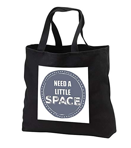 Carrie Merchant 3drose quote - Image of Need A Little Space - Tote Bags - Black Tote Bag JUMBO