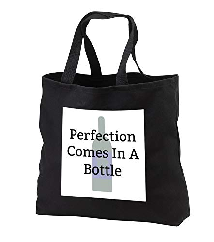Carrie Merchant 3drose quote - Image of Perfection Comes In A Bottle - Tote Bags - Black Tote Bag
