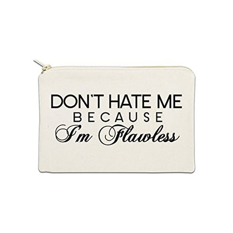 Don't Hate Me Because I'm Flawless 12 oz Cosmetic Makeup Cotton Canvas Bag - (Natural Canvas)