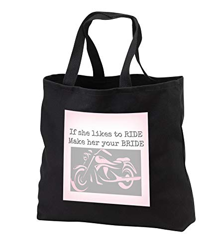 Carrie Merchant 3drose quote - Image of If She Likes To Ride Make Her A Bride - Tote Bags - Black