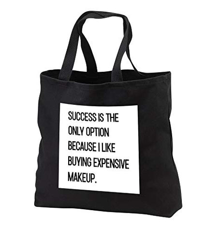 Tory Anne Collections Quotes - Success Is The Only Option Because I Like Buying Expensive Makeup