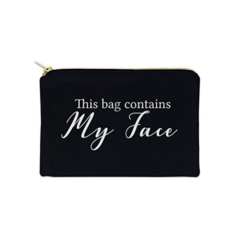 This Bag Contains My Face 12 oz Cosmetic Makeup Cotton Canvas Bag - (Black Canvas)