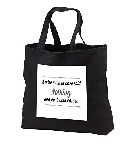 Carrie 3drose Merchant quote - Image Of a Wise Woman Once Said Nothing - Tote Bags - Black Tote Bag