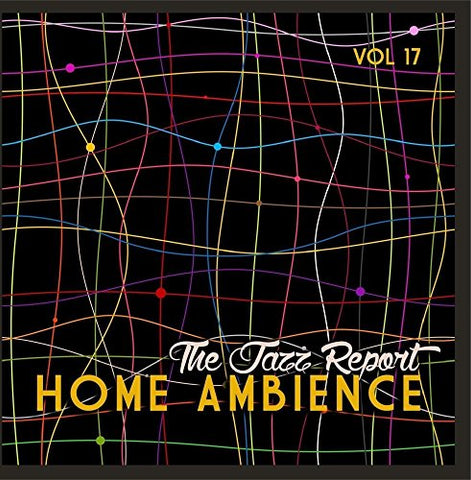 Home Ambience: The Jazz Report, Vol. 17
