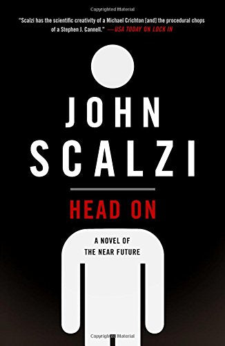 Head On: A Novel of the Near Future by John Scalzi