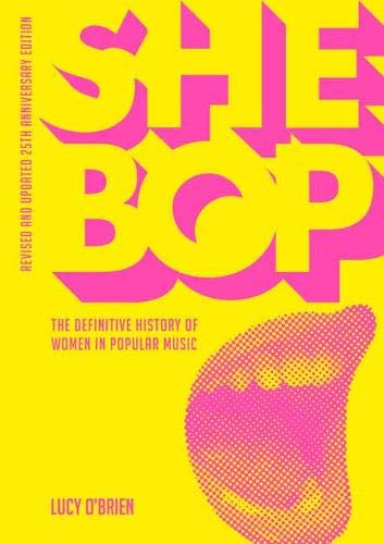 She Bop: The Definitive History of Women in Popular Music by Lucy O'Brien