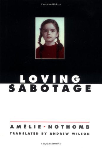 Loving Sabotage by Amelie Nothomb