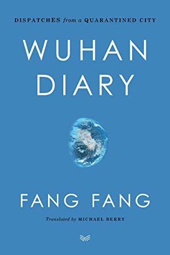 Wuhan Diary: Dispatches from a Quarantined City by Fang Fang