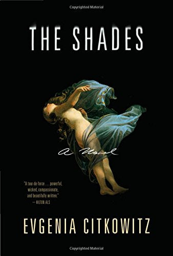 The Shades: A Novel by Evgenia Citkowitz
