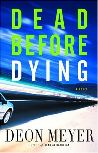 Dead Before Dying: A Novel by Deon Meyer
