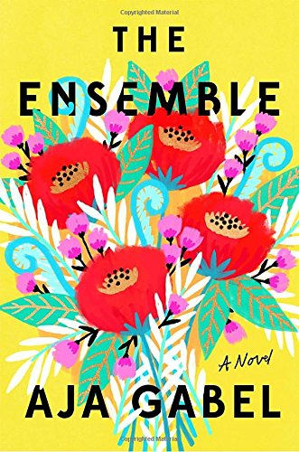The Ensemble: A Novel by Aja Gabel