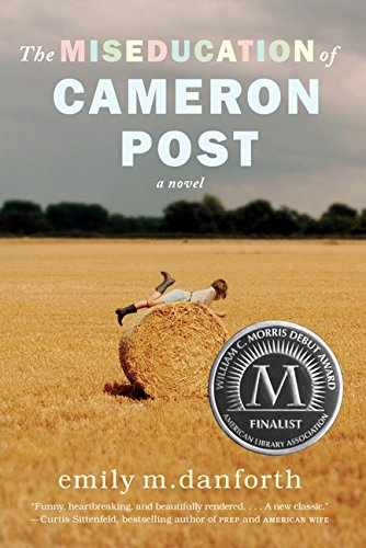 The Miseducation of Cameron Post by Emily M. Danforth