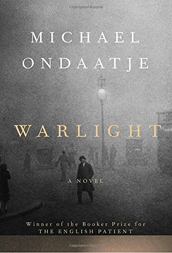 Warlight: A novel by Michael Ondaatje