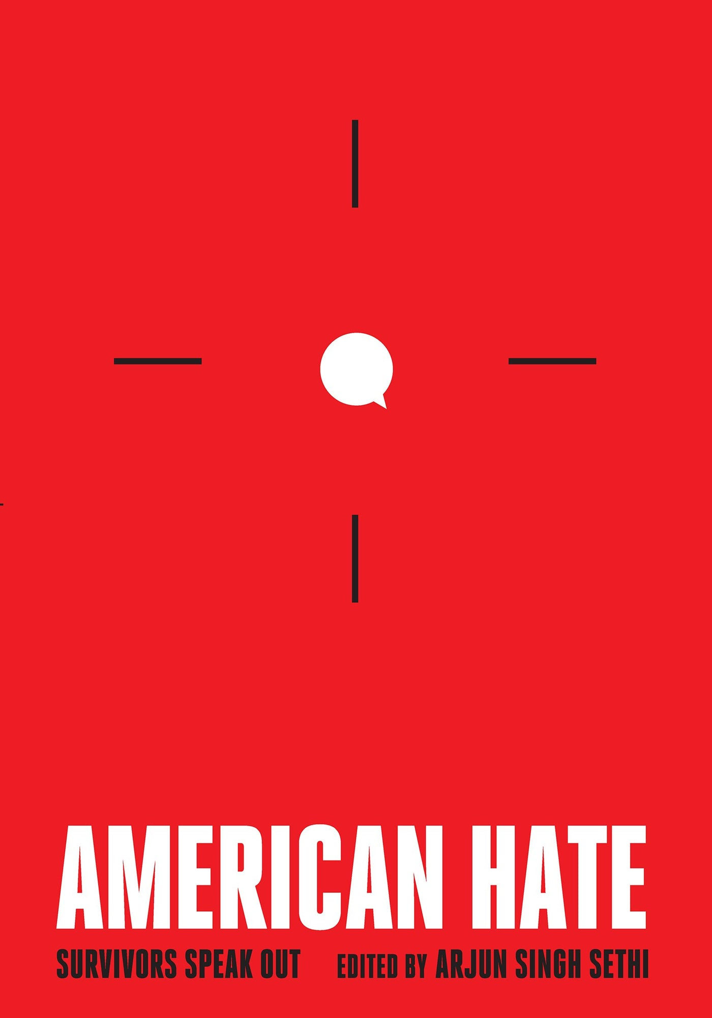 American Hate: Survivors Speak Out by Arjun Singh Sethi