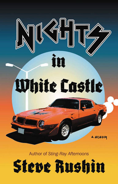 Nights in White Castle: A Memoir by Steve Rushin