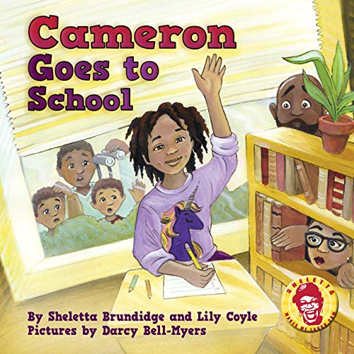 Cameron Goes to School by  Sheletta Brundidge and Lily Coyle