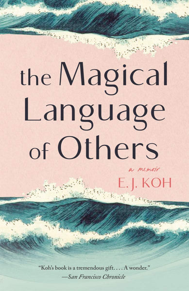The Magical Language of Others by poet and translator E.J. Koh.