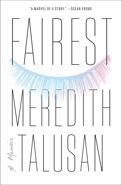 Fairest: A Memoir by Meredith Talusan
