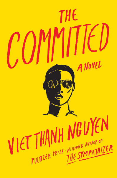 The Committed by Viet Thanh Nguyen