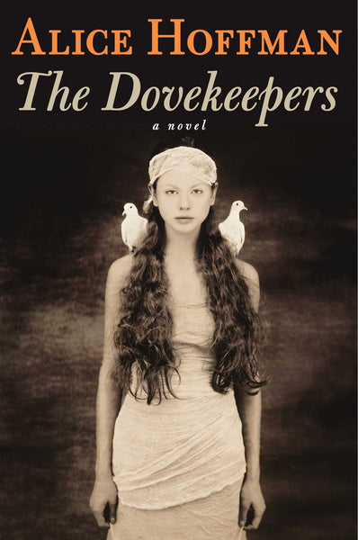 The Dovekeepers: A Novel by Alice Hoffman