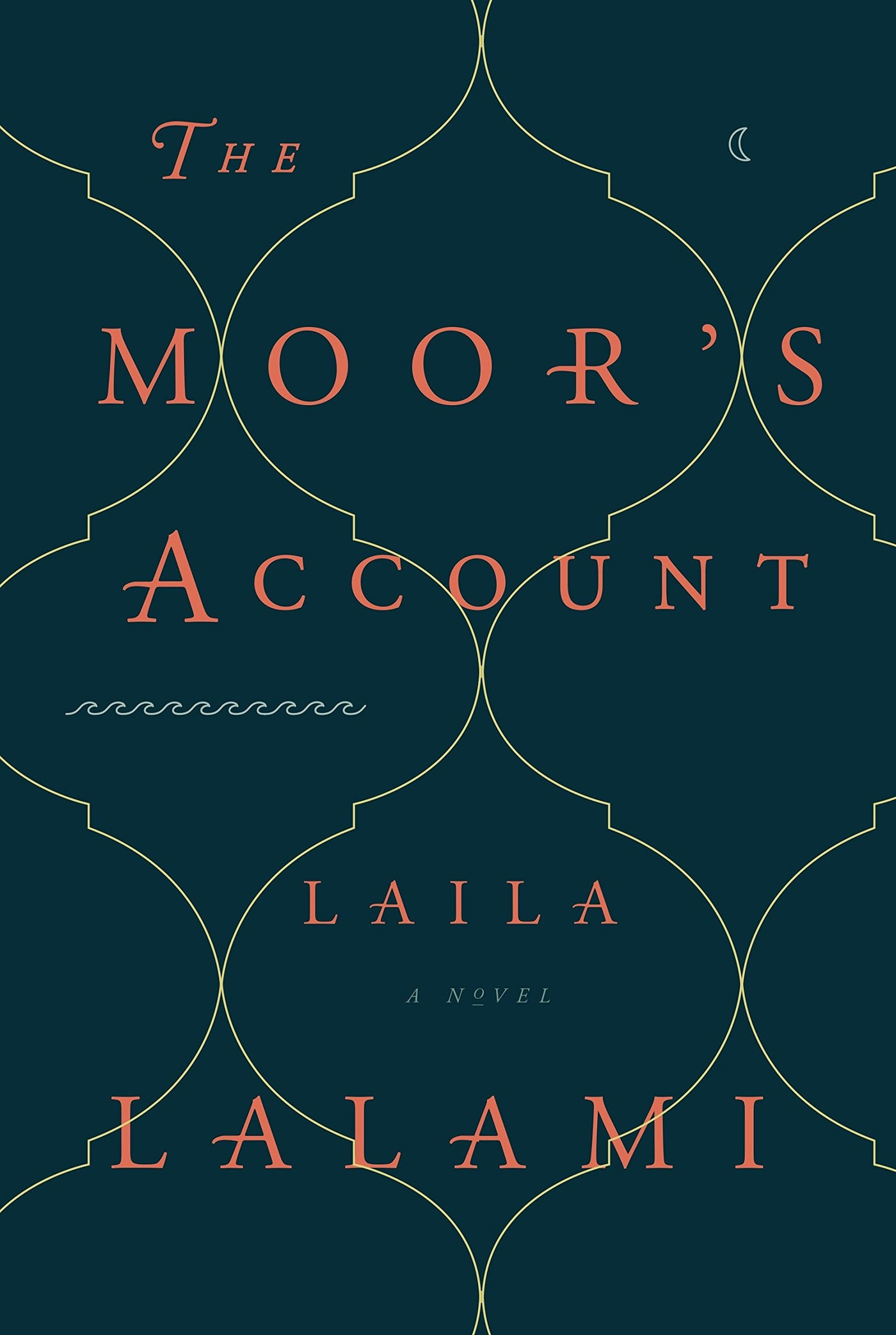 The Moor's Account: A Novel by Laila Lalami