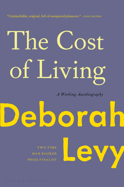 The Cost of Living: A Working Autobiography by Deborah Levy